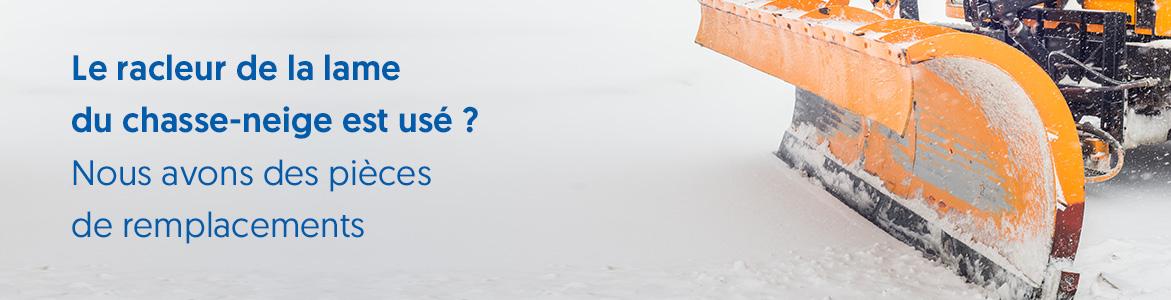 Le racleur de la lame du chasse-neige est usé ?